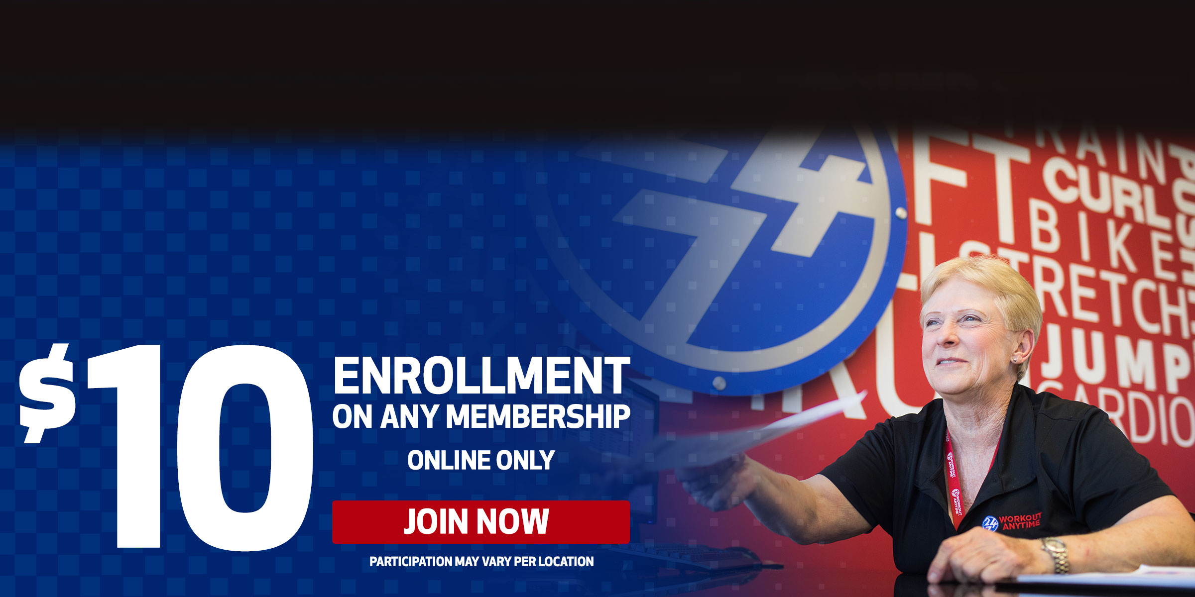 $10 Enrollment on Any Membership (Online Only) — JOIN NOW