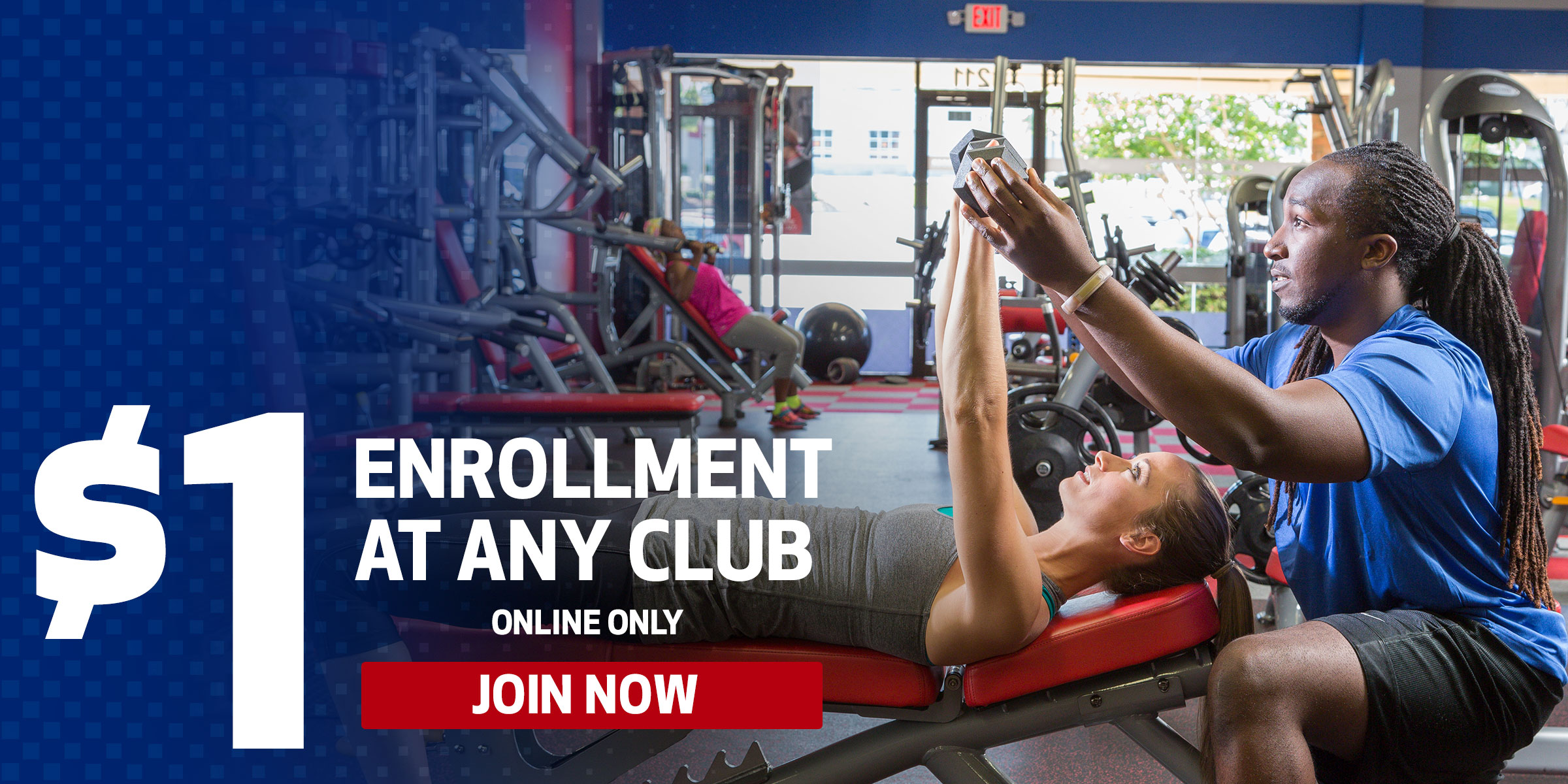 $1 Enrollment at Any Club. Online Only.