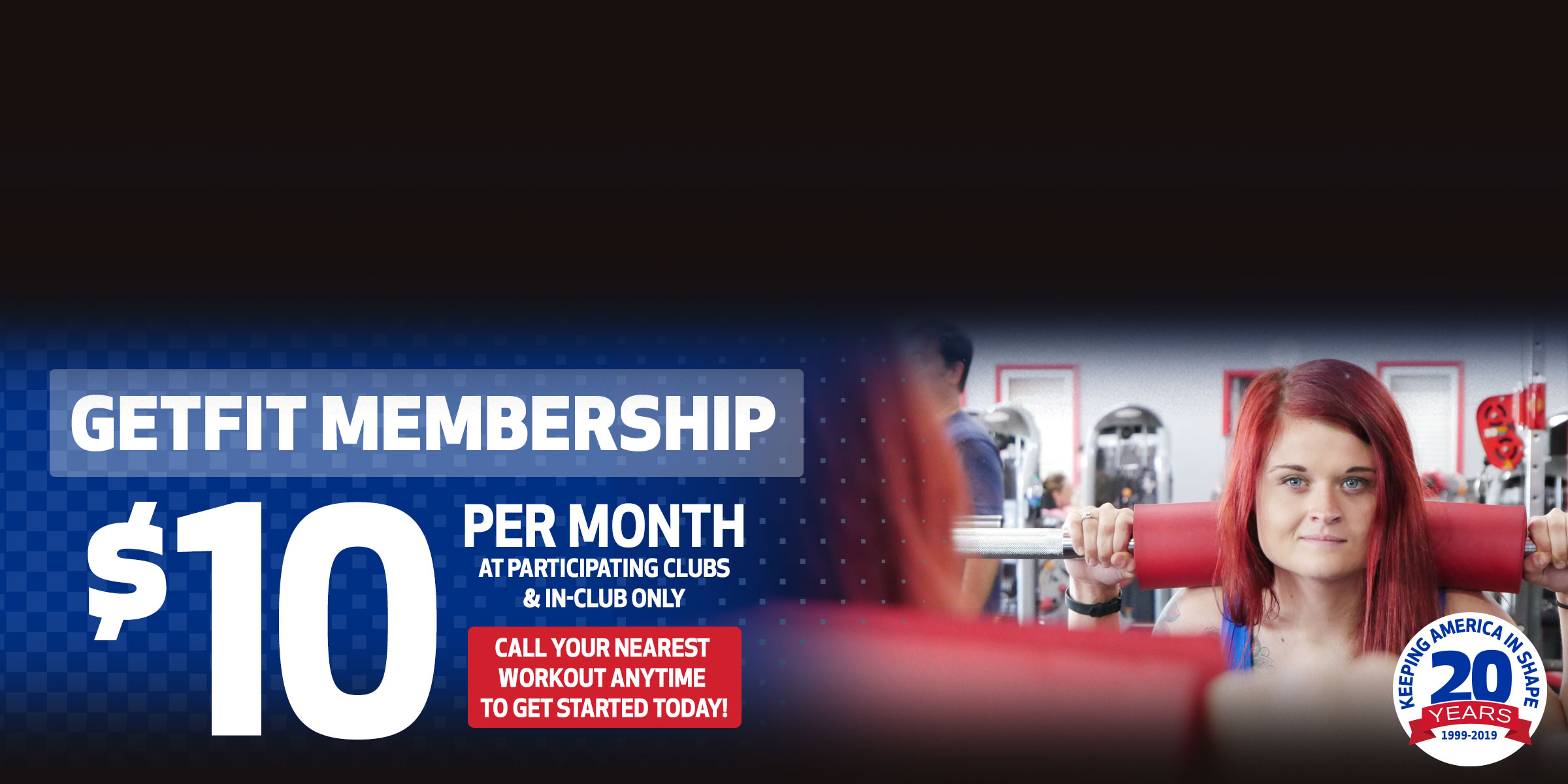 Workout Anytime GetFit Membership: $10 a Month
